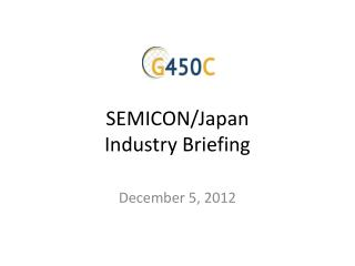 SEMICON/Japan Industry Briefing