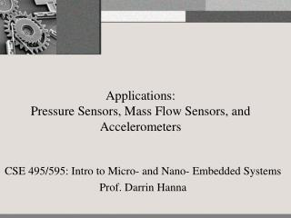 Applications: Pressure Sensors, Mass Flow Sensors, and Accelerometers