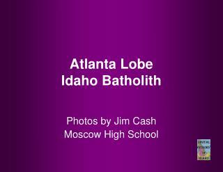 Atlanta Lobe Idaho Batholith