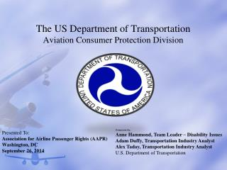 The US Department of Transportation  Aviation Consumer Protection Division
