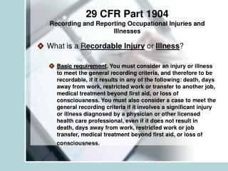 29 CFR Part 1904 Recording and Reporting Occupational Injuries and Illnesses