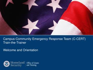 Campus-Community Emergency Response Team (C-CERT) Train-the-Trainer Welcome and Orientation