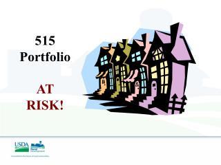 515 Portfolio AT RISK!