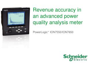Revenue accuracy in an advanced power quality analysis meter
