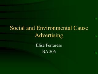 Social and Environmental Cause Advertising