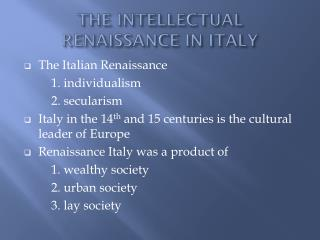 THE INTELLECTUAL RENAISSANCE IN ITALY