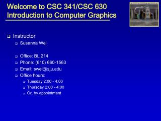 Welcome to CSC 341/CSC 630 Introduction to Computer Graphics