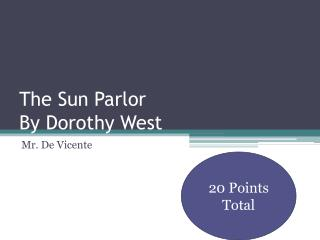 The Sun Parlor By Dorothy West