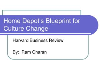 Home Depot�s Blueprint for Culture Change