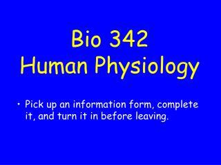 Bio 342 Human Physiology
