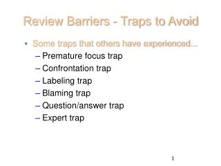 Review Barriers - Traps to Avoid