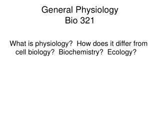 General Physiology   Bio 321
