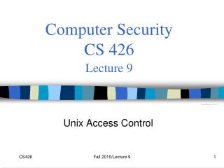 Computer Security  CS 426 Lecture 9