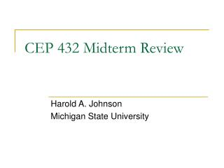 CEP 432 Midterm Review
