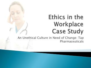Ethics in the Workplace  Case Study
