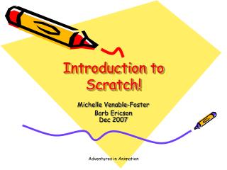 Introduction to Scratch!