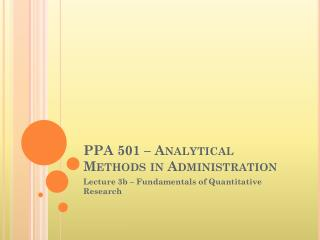 PPA 501 � Analytical Methods in Administration