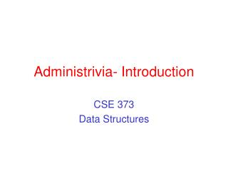 Administrivia- Introduction