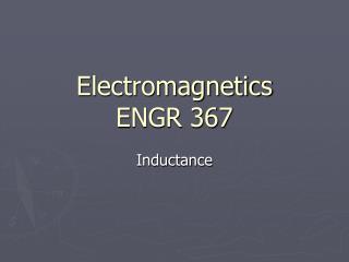 Electromagnetics  ENGR 367