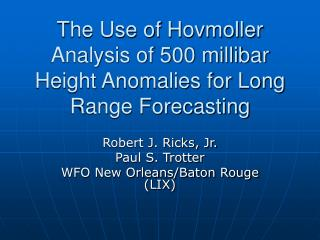The Use of Hovmoller Analysis of 500 millibar Height Anomalies for Long Range Forecasting