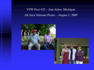 VFW Post 423 – Ann Arbor, Michigan All Area Veterans Picnic – August 2, 2009
