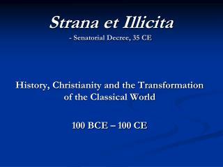 Strana  et  Illicita - Senatorial Decree, 35 CE