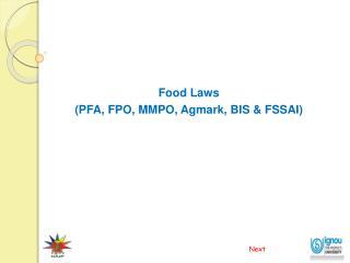 Food Laws PFA, FPO, MMPO, Agmark, BIS  FSSAI