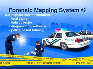 Forensic Mapping System ?