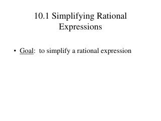 10.1 Simplifying Rational Expressions
