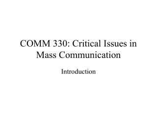 COMM 330: Critical Issues in Mass Communication