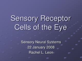 Sensory Receptor Cells of the Eye