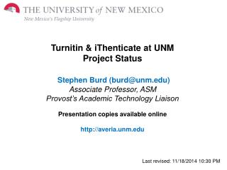 Turnitin & iThenticate at UNM Project Status Stephen Burd (burd@unm) Associate Professor, ASM