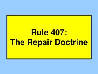 Rule 407: The Repair Doctrine