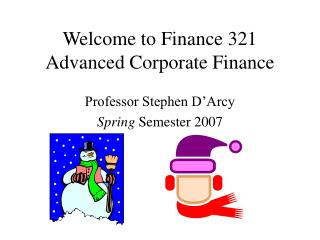 Welcome to Finance 321 Advanced Corporate Finance