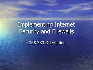 Implementing Internet Security and Firewalls