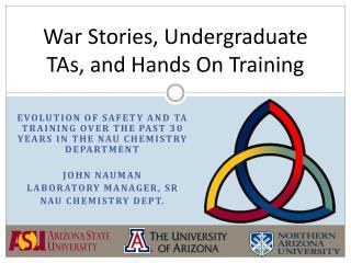 War Stories, Undergraduate TAs, and Hands On Training
