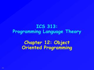 ICS 313: Programming Language Theory
