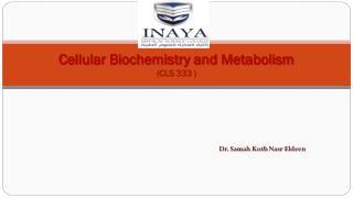 Cellular Biochemistry and Metabolism (CLS 333 )