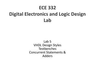 ECE 332 Digital Electronics and Logic Design Lab