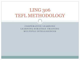 LING 306 TEFL METHODOLOGY