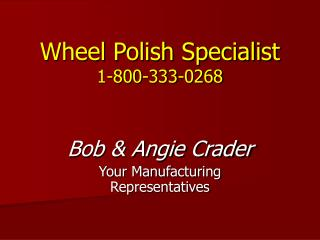 Wheel Polish Specialist 1-800-333-0268