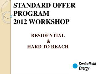 STANDARD OFFER PROGRAM  2012 WORKSHOP