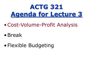 ACTG 321 Agenda for Lecture 3