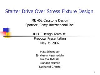 ME 462 Capstone Design Sponsor: Remy International Inc. IUPUI Design Team #1 Proposal Presentation