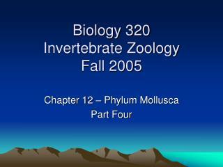 Biology 320  Invertebrate Zoology Fall 2005