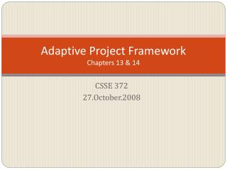 Adaptive Project Framework Chapters 13 & 14