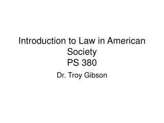 Introduction to Law in American Society PS 380