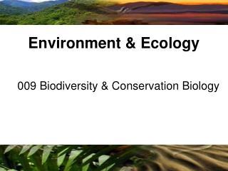 009 Biodiversity & Conservation Biology