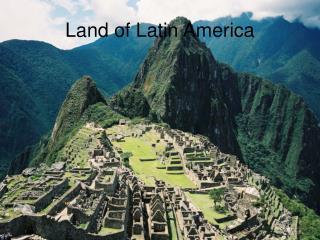 Land of Latin America