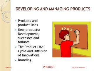 DEVELOPING AND MANAGING PRODUCTS